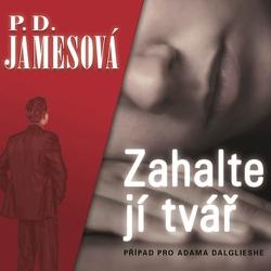 Zahalte jí tvář - Phyllis Dorothy James (Audiokniha)