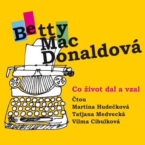 Audiokniha Co život dal a vzal - Betty MacDonaldová - Taťjana Medvecká