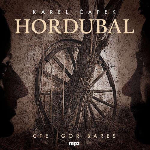 Audiokniha Hordubal - Karel Čapek - Igor Bareš