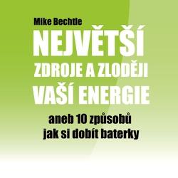 Největší zdroje a zloději vaší energie - Mike Bechtle (Audiokniha)