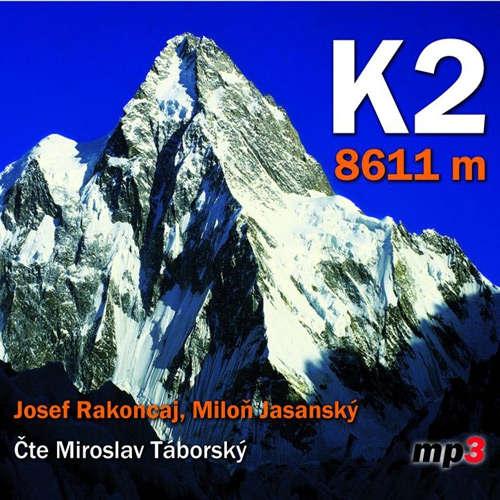 Audiokniha K2 - 8611 m - Miloň Jasanský - Miroslav Táborský