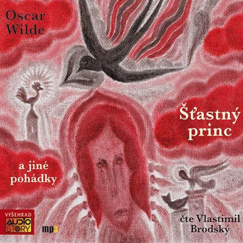 Audiokniha Šťastný princ a jiné pohádky - Oscar Wilde - Vlastimil Brodský