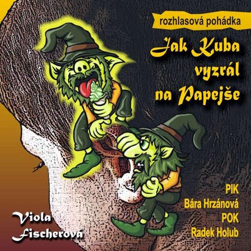 Audiokniha Jak Kuba vyzrál na Papejše - Viola Fischerová - Barbora Hrzánová