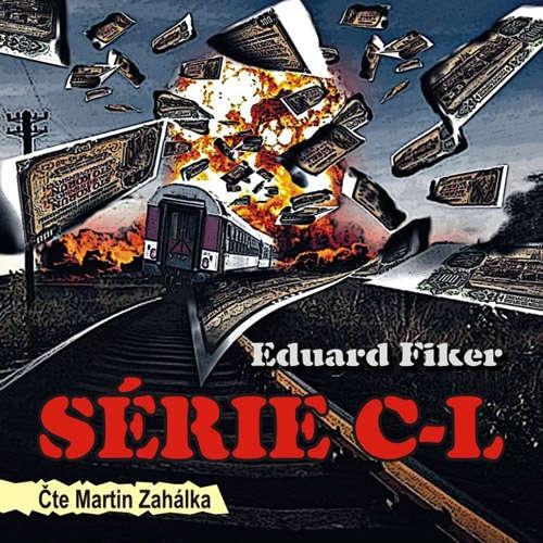 Audiokniha Série C-L - Eduard Fiker - Martin Zahálka
