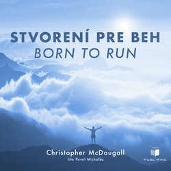 Audiokniha Stvorení pre beh (Born To Run) - Christopher McDougall - Pavol Michalka