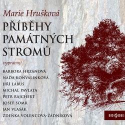 Příběhy památných stromů - Marie Hrušková (Audiokniha)