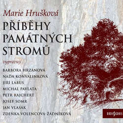 Audiokniha Příběhy památných stromů - Marie Hrušková - Jiří Lábus