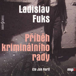 Audiokniha Příběh kriminálního rady - Ladislav Fuks - Jan Hartl