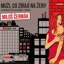 Muži, co zírají na ženy - Miloš Čermák (Audiokniha)