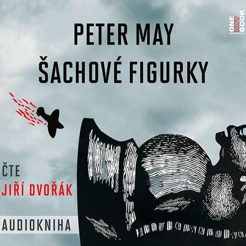 Audiokniha Šachové figurky - Peter May - Jiří Dvořák