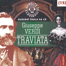 Nebojte se klasiky 15 - Traviata - Giuseppe Verdi (Audiokniha)