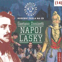 Audiokniha Nebojte se klasiky 14 - Nápoj lásky - Gaetano Donizetti - Michal Pavlata