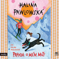 Audiokniha Pravda o mém muži - Halina Pawlowská - Halina Pawlowská