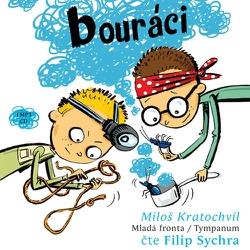 Bouráci - Miloš Kratochvíl (Audiokniha)