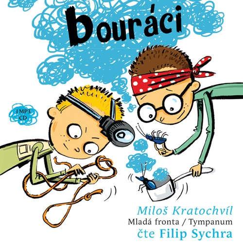 Audiokniha Bouráci - Miloš Kratochvíl - Filip Sychra