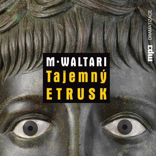 Audiokniha Tajemný Etrusk - Mika Waltari - Josef Somr