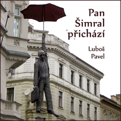 Pan Šimral přichází - Luboš Pavel (Audiokniha)