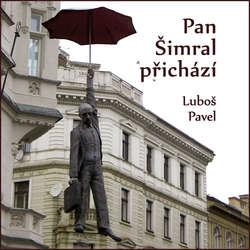 Audiokniha Pan Šimral přichází - Luboš Pavel - Luboš Pavel