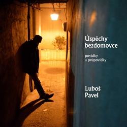 Úspěchy bezdomovce - Luboš Pavel (Audiokniha)