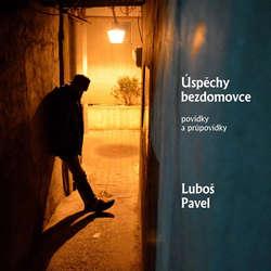 Audiokniha Úspěchy bezdomovce - Luboš Pavel - Luboš Pavel