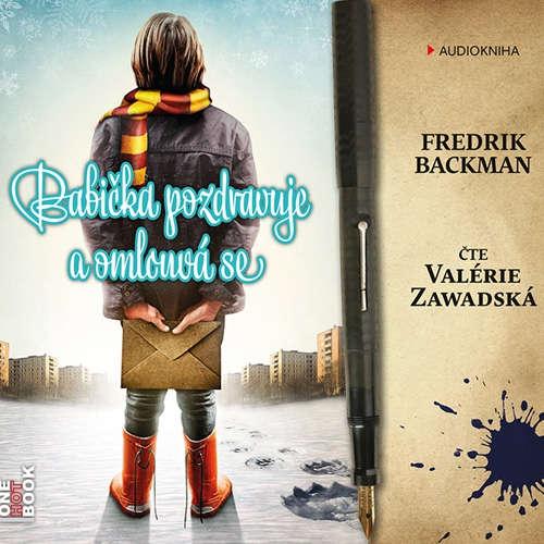 Audiokniha Babička pozdravuje a omlouvá se - Fredrik Backman - Valérie Zawadská