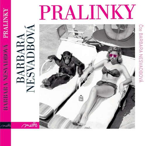 Audiokniha Pralinky - Barbara Nesvadbová - Barbara Nesvadbová