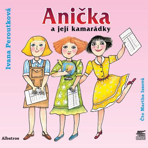 Anička a její kamarádky - Ivana Peroutková (Audiokniha)
