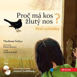 Audiokniha Ptačí pohádky - Proč má kos žlutý nos? - Vladimír Šoltys - Arnošt Goldflam