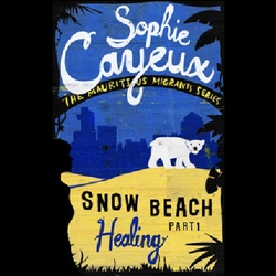 Snow Beach - Healing (part 1) - Sophie Cayeux (Audiobook)