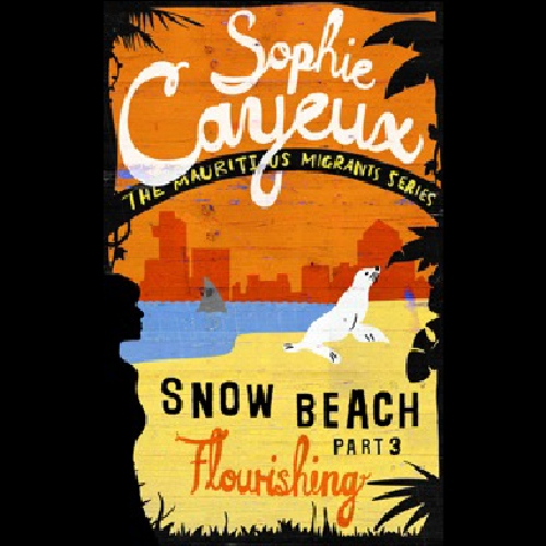 Snow Beach - Flourishing (part 3) - Sophie Cayeux (Audiobook)
