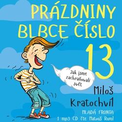 Prázdniny blbce číslo 13 - Miloš Kratochvíl (Audiokniha)