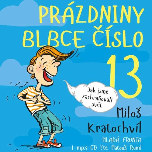 Audiokniha Prázdniny blbce číslo 13 - Miloš Kratochvíl - Matouš Ruml