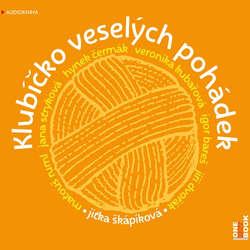 Audiokniha Klubíčko veselých pohádek - Jitka Škápíková - Igor Bareš