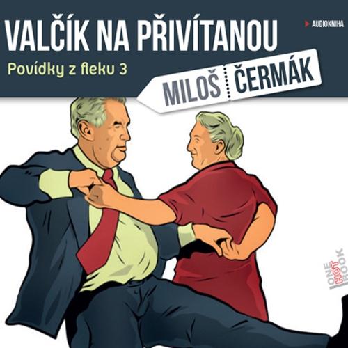 Valčík na přivítanou - Miloš Čermák (Audiokniha)