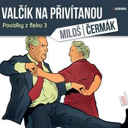 Audiokniha Valčík na přivítanou - Miloš Čermák - Miloš Čermák