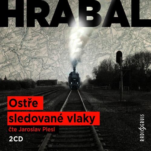 Ostře sledované vlaky - Bohumil Hrabal (Audiokniha)