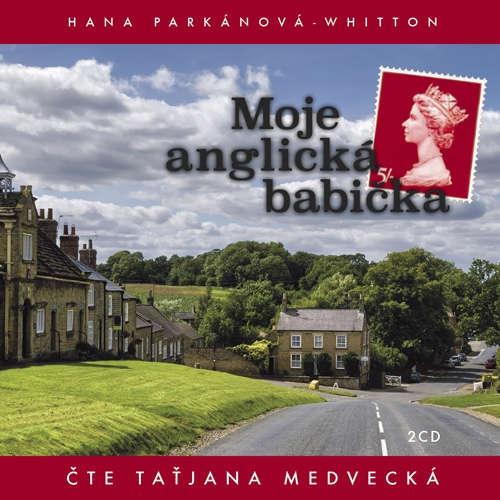 Audiokniha Moje anglická babička - Hana Parkánová-Whitton - Taťjana Medvecká