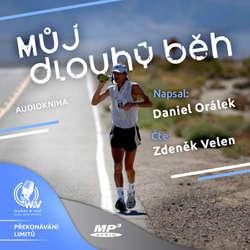 Audiokniha Můj dlouhý běh  - Daniel Orálek - Zdeněk Velen