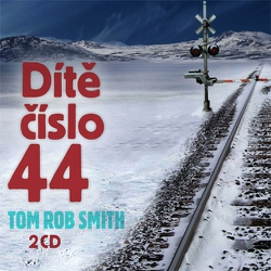 Dítě číslo 44 - Tom Rob Smith (Audiokniha)