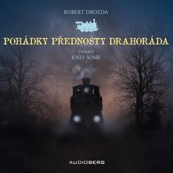 Pohádky přednosty Drahoráda - Robert Drozda (Audiokniha)