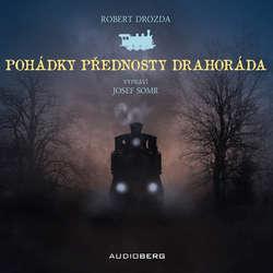 Audiokniha Pohádky přednosty Drahoráda - Robert Drozda - Jiří Somr