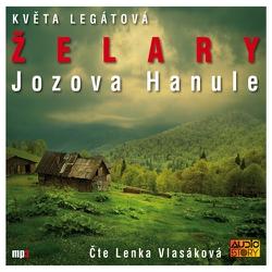 Želary - Jozova Hanule - Květa Legátová (Audiokniha)