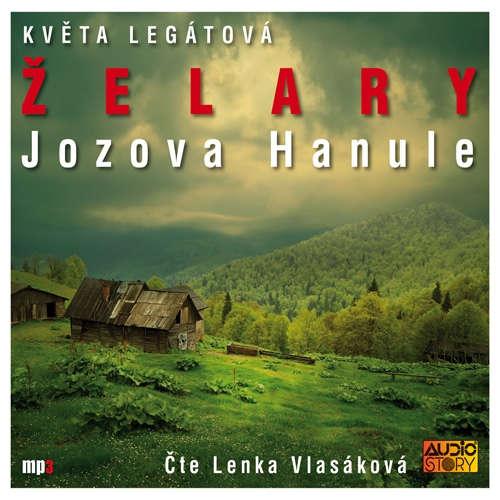 Audiokniha Želary - Jozova Hanule - Květa Legátová - Lenka Vlasáková