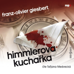 Himmlerova kuchařka - Franz-Olivier Giesbert (Audiokniha)