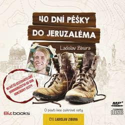 40 dní pěšky do Jeruzaléma - Ladislav Zibura (Audiokniha)