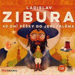 Audiokniha 40 dní pěšky do Jeruzaléma - Ladislav Zibura - Ladislav Zibura