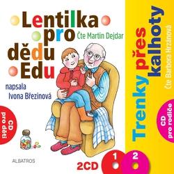 Lentilka pro dědu Edu a Trenky přes kalhoty - Ivona Březinová (Audiokniha)
