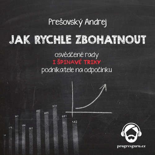 Audiokniha Jak rychle zbohatnout - Andrej Prešovský - Gustav Bubník