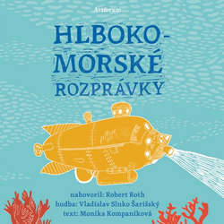 Audiokniha Hlbokomorské rozprávky - Monika Kompaníková - Róbert Roth
