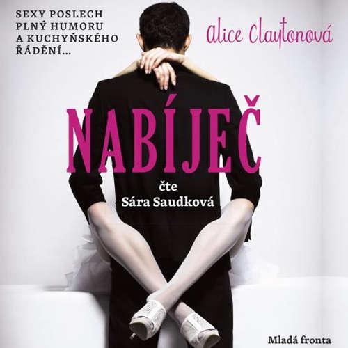 Audiokniha Nabíječ - Alice  Clayton - Sára Saudková